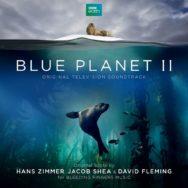Hans Zimmer, Jacob Shea and David Fleming – Blue Planet II