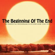 Various Artists – The Beginning Of The End: The Existential Psychodrama In Country Music (1956-1974)