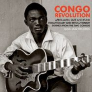 Soul Jazz Records Presents: CONGO REVOLUTION
