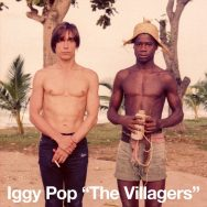Villagers/Pain & Suffering – Iggy Pop