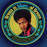 Al Green: Green Is Blues (50th Anniversary)